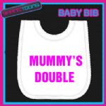 MUMMY'S DOUBLE FUNNY SLOGAN WHITE BABY BIB EMBROIDERED NEW BORN GIFT